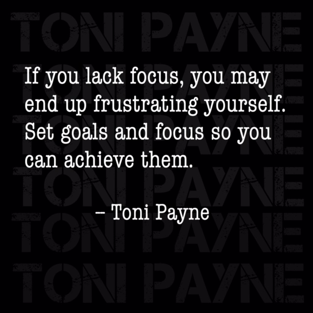 Toni Payne Quote about Focus and Success