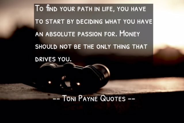 Quote about finding your path in life, passion and success