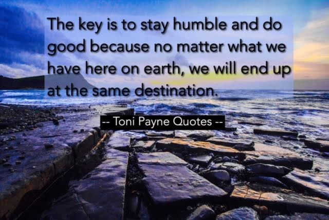 Quote about humility and staying humble - Toni Payne Quotes